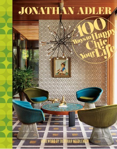 jonathan-adler-100-ways-to-happy-chic-your-life-by-jonathan-adler-2012-11-15