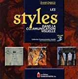 Les styles dans la communication visuelle : Volume 3