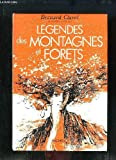Legendes des montagnes et forets (French Edition) (2010021967) by Bernard Clavel