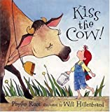 Kiss the Cow! (0763620033) by Root, Phyllis