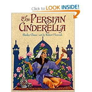 The Persian Cinderella by Shirley Climo and Robert Florczak