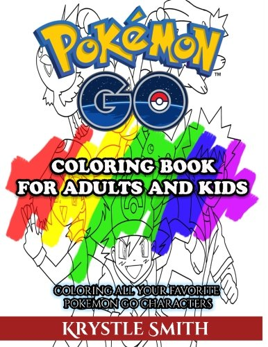 Pokemon Go Coloring Book for Adults and Kids: Coloring All Your Favorite Pokemon Go Characters (Pokemon Coloring Book compare prices)