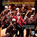 Offenbach - La Grande-Duchesse de Gérolstein / Lott · Piau · Beuron · Le Roux · Leguérinel · Huchet · Les Musiciens du Louvre-Grenoble · Minkowski