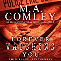 Forever Watching You: A DI Miranda Carr Thriller Audiobook by M. A. Comley Narrated by Caroline Neilson