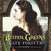Bitter Greens | [Kate Forsyth]