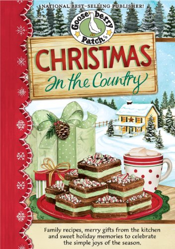 Christmas in the Country Cookbook: Family recipes, merry gifts from the kitchen and sweet holiday memories to celebrate the simple joys (Seasonal Cookbook Collection) by Gooseberry Patch