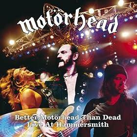 Better Mot�rhead Than Dead - Live at Hammersmith