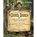 The Trailblazing Life of Daniel Boone and How Early Americans Took to the Road (Cheryl Harness Histories)