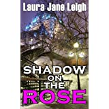 Shadow on the Roseby Laura Jane Leigh