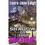 Shadow on the Roseby Laura Jane Leigh