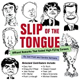 img - for Slip of the Tongue: Offhand Remarks That Ended High-Flying Careers by Joel Fram (2005-10-18) book / textbook / text book