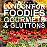 img - for London for Foodies, Gourmets & Gluttons book / textbook / text book