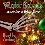 Winter Shivers: An Anthology of Holiday Horror | Gabriel Belthir