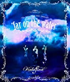 "Kalafina LIVE TOUR 2015~2016""far on the water""Special Final @東京国際フォーラムホールA [Blu-ray]"