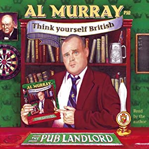 Al Murray the Pub Landlord Says Think Yourself British | [Al Murray]