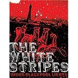 The White Stripes - Under Blackpool Lights ~ The White Stripes