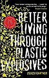 Image of Better Living Through Plastic Explosives