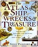 The Atlas of Shipwrecks & Treasure: T...