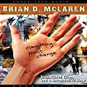 Everything Must Change: Jesus, Global Crises, and a Revolution of Hope Audiobook by Brian McLaren Narrated by Lloyd James
