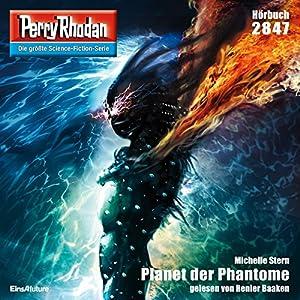 Planet der Phantome (Perry Rhodan 2847) Hörbuch