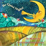 Children's Picture Books  - Be Quiet Night! (A Bedtime Children's Picture Book for Ages 2-8) (Sweet Dreams Bedtime Story, book 5)