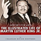 History for Kids: The Illustrated Life of Martin Luther King Jr. Hörbuch von  Charles River Editors Gesprochen von: Tracey Norman