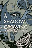 img - for A Shadow Growing: A Collection of Short Fiction book / textbook / text book