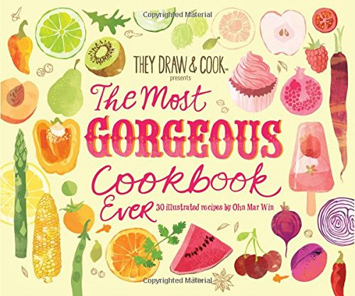The Most Gorgeous Cookbook Ever: 30 Illustrated Recipes: Volume 6 (TDAC Single Artist Series)