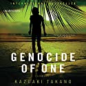 Genocide of One: A Thriller Audiobook by Kazuaki Takano, Philip Gabriel (translator) Narrated by Joe Knezevich