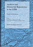 Archives and Manuscript Repositories in the U.S.S.R.: Ukraine and Moldavia. Book 1: General Bibliography and Institutional Directory (Archives & Manuscript Repositories in the U. S. S. R.)