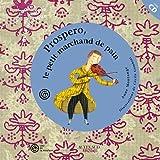 Prospero et le petit marchand de pain (un conte pour découvrir le violon de Stradivarius) +CD