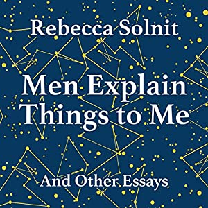 Men Explains Things to Me Audiobook