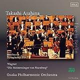 ベートーヴェン : 交響曲 第7番 | ワーグナー : 楽劇 「ニュルンベルクのマイスタージンガー」より 第1幕への前奏曲 (Beethoven : Symphony No.7 | Wagner : ''Die Meistersinger von Nurnberg'' / Takashi Asashina & Osaka Philharmonic Orchestra) (Live in Berlin)