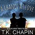 A Chance at Love: A Christian Romance Novel Audiobook by T.K. Chapin Narrated by Peter Bierma