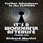 It's A Wonderful Afterlife Volume One: Further Adventures in the Flipside | Richard Martini