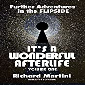 It's A Wonderful Afterlife Volume One: Further Adventures in the Flipside   [Richard Martini]