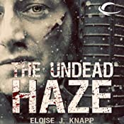The Undead Haze: Undead, Book 2 | [Eloise J. Knapp]