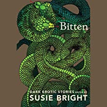 Bitten: Dark Erotic Stories Audiobook by Susie Bright Narrated by Judith Smiley