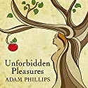 Unforbidden Pleasures Audiobook by Adam Phillips Narrated by Simon Shepherd