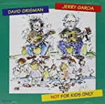 GARCIA, JERRY & GRIS - NOT FOR KIDS ONLY