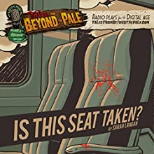 Is This Seat Taken?: Tales From Beyond The Pale  by Sarah Langan Narrated by Larry Fessenden
