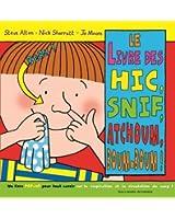 Le livre des hic, snif, atchoum, boum-boum!