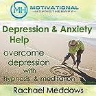Depression & Anxiety Help: Overcome Depression with Hypnosis and Meditation Rede von Joel Thielke Gesprochen von: Rachael Meddows