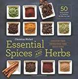 Essential Spices and Herbs:: Discover Them, Understand Them, Enjoy Them