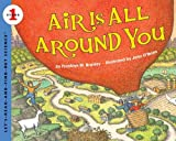Air Is All Around You (Let's-Read-and-Find-Out Science 1) (0060594152) by Branley, Franklyn M.