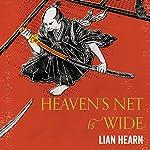 Heaven's Net Is Wide | Lian Hearn