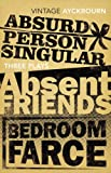 Three Plays - Absurd Person Singular, Absent Friends, Bedroom Farce (Vintage Classics) Alan Ayckbourn