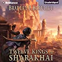 Twelve Kings in Sharakhai: Song of Shattered Sands, Book 1 (       UNABRIDGED) by Bradley Beaulieu Narrated by Sarah Coomes