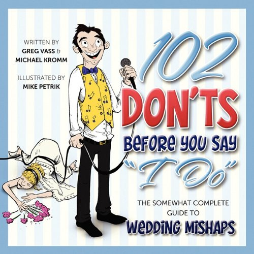 102 Don'ts Before You Say 'I Do'