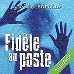 Fidèle au poste | Amélie Antoine